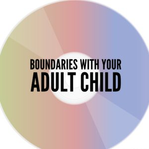 Boundaries with your Adult Child